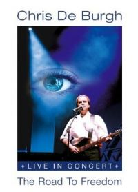 Cover Chris De Burgh - Live In Concert - The Road To Freedom [DVD]